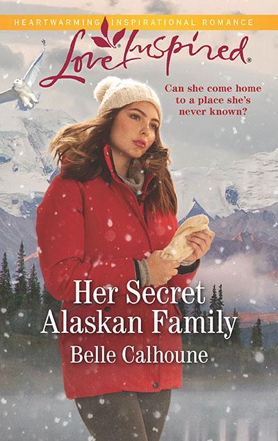 Her Secret Alaskan Family book cover, by author Belle Calhoune